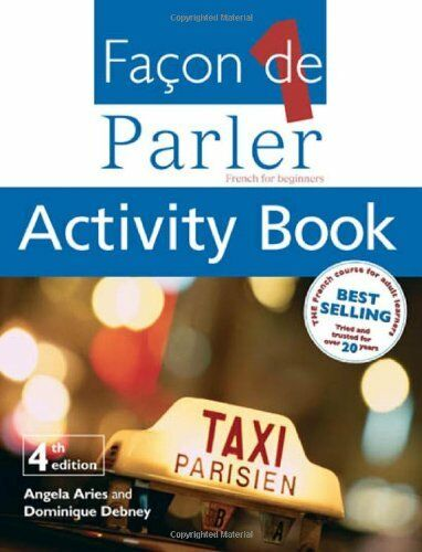 Facon de Parler: Activity Book Pt. 1: French for Beginners By Angela Aries, Dom