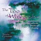 Tao Of Watercolor von Jeanne Carbonetti (1998, Taschenbuch)