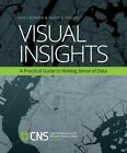 Visual Insights: A Practical Guide to Making Sense of Data by David E. Polley, Katy Borner (Paperback, 2014)