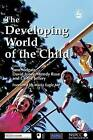 The Developing World of the Child by Jessica Kingsley Publishers (Paperback, 2005)