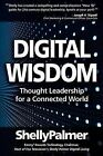 Digital Wisdom: Thought Leadership for a Connected World by Shelly Palmer (Paperback / softback, 2012)