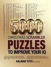 5000 Christmas Scramblex Puzzles to Improve Your IQ by Kalman Toth M a M Phil (Paperback / softback, 2013)