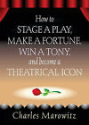 How to Stage a Play by Charles Marowitz (Paperback, 2005)