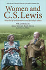 Women and C.S. Lewis: What His Life and Literature Reveal for Today's Culture by Lion Hudson Plc (Paperback, 2015)