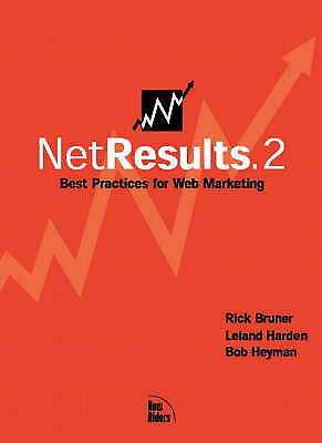 NET RESULTS.2: BEST PRACTICES FOR WEB MARKETING,, Bruner, Rick E and Leland Hard