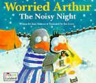 Worried Arthur: Noisy Night by Joan Stimson (Paperback, 1996)