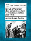 Growth of American State Constitutions from 1776 to the End of the Year 1914. by James Quayle Dealey (Paperback / softback, 2010)