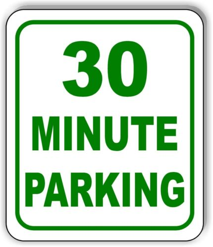 30 Minute parking metal outdoor sign parking lot long lasting