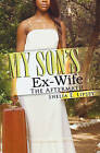 My Son's Ex-Wife: The Aftermath by Shelia E Lipsey (Paperback / softback)