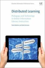 Distributed Learning : Pedagogy and Technology in Online Information Literacy...