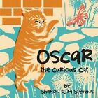 Oscar the Curious Cat by Sharon R. M. Stevens (Paperback)
