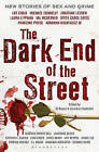 The Dark End of the Street: New Stories of Sex and Crime by Jonathan Santlofer, S. J. Rozan (Paperback, 2010)