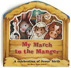 My March to the Manger: A Celebration of Jesus' Birth by Dr Mary Manz Simon (Board book, 2011)