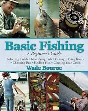 Basic Fishing : A Beginner's Guide by Wade Bourne (2015, Paperback)