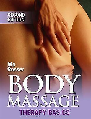 Body Massage: Therapy Basics by Mo Rosser (Paperback, 2004)