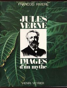 FRANCOIS-RIVIERE-JULES-VERNE-IMAGES-D-039-UN-MYTHE