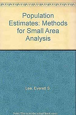Population Estimates : Methods for Small Area Analysis by Lee, Everett Spurgeon