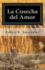 La Cosecha Del Amor : Poesía para Semana Santa by Pedro González (2016,...