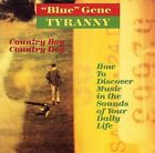 "Country Boy Country Dog / How to Discover Music in the Sounds of Your Daily Life by ""Blue"" Gene Tyranny (CD, 1994, Lovely Music)"