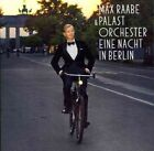 Eine Nacht in Berlin * by Max Raabe & Palast Orchester/Max Raabe (Singer/Producer) (CD, Dec-2014, DG Deutsche Grammophon)