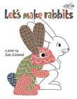Let's Make Rabbits by Leo Lionni (Hardback, 2010)