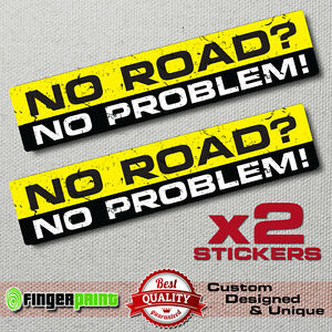 NO-ROAD-NO-PROBLEM-decal-sticker-vinyl-funny-bumper-4X4-SUV-JEEP-OFFROAD-GMC-4WD