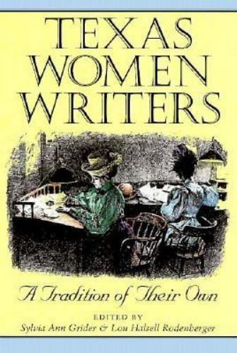 Texas Women Writers: A Tradition of Their Own (Tarleton State University Southwe