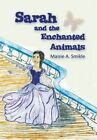 Sarah and the Enchanted Animals by Maisie a Smikle (Hardback, 2013)