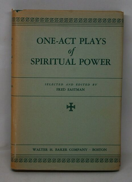 One-Act Plays of Spiritual Power Edited Fred Eastman ...