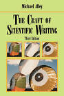 The Craft of Scientific Writing by Michael Alley (Paperback, 1998)