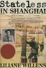 Stateless in Shanghai by Liliane Willens (Paperback / softback, 2015)