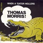 When a Gator Hollars * by Thomas Morris (Cornet) (CD, Sep-2009, Frog)