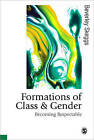 Formations of Class and Gender: Becoming Respectable by Beverley Skeggs (Paperback, 1997)