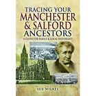 Tracing Your Manchester and Salford Ancestors by Sue Wilkes (Paperback, 2017)