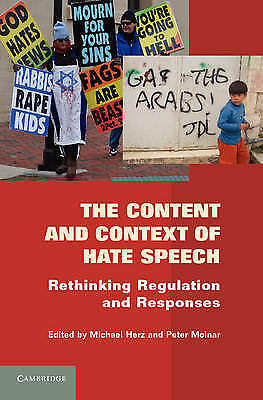 The Content and Context of Hate Speech. Rethinking Regulation and Responses (Har