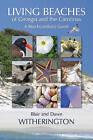 Living Beaches of Georgia and the Carolinas: A Beachcomber's Guide by Blair Witherington, Dawn Witherington (Paperback / softback, 2011)