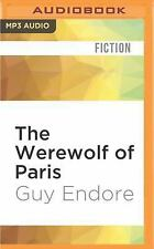 The Werewolf of Paris : A Novel by Guy Endore (2016, MP3 CD, Unabridged)