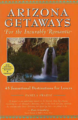1 of 1 - Arizona Getaways for the Incurably Romantic: 45 Sensational Destinations for...