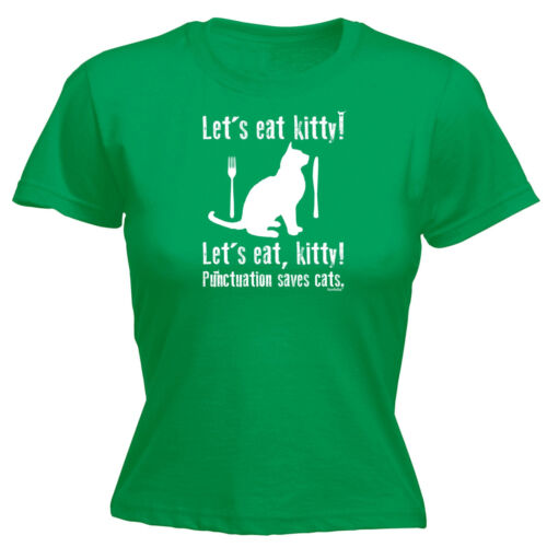 WOMENS T-SHIRT tee birthday gift grammar geek punctuation funny Lets Eat Kitty