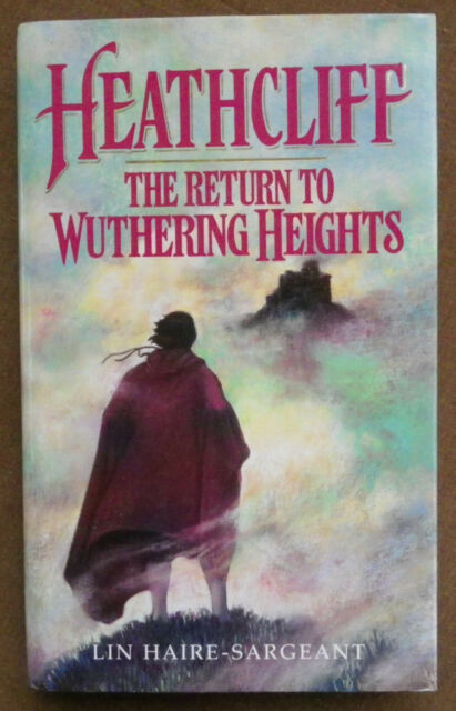 Heathcliff - The Return To Wuthering Heights - Lin Haire - Sargeant