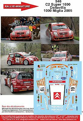 DECALS 1//24 REF 946 CITROEN C2 S1600 DALLAVILLA RALLY 1000 MIGLIA 2005 RALLYE