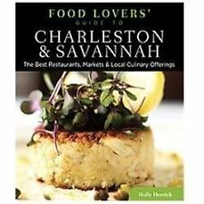 Food Lovers' Guide to Charleston & Savannah: The Best Restaurants,-ExLibrary