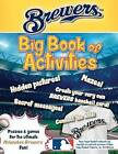 Milwaukee Brewers: The Big Book of Activities by Peg Connery-Boyd (Paperback / softback, 2016)