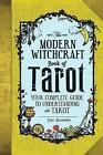 The Modern Witchcraft Book of Tarot: Your Complete Guide to Understanding the Tarot by Skye Alexander (Hardback, 2017)