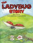 The Ladybug Story 9781477256275 by Gary Adams Book