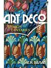 Art Deco Design Fantasies by E. H. Raskin (Paperback, 2009)