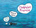 Tadpole's Promise by Jeanne Willis (Paperback, 2005)