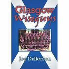 Glasgow Wiseguys by Dullerson Joe 1425902138 Authorhouse 2005