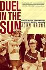 Duel in the Sun: Alberto Salazar, Dick Beardsley, and America's Greatest Marathon by John Brant (Paperback / softback)