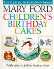 Children's Birthday Cakes by Mary Ford (Hardback, 1994)